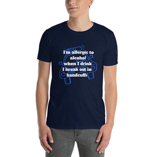 Allergic to Alcohol - Short-Sleeve Unisex T-Shirt
