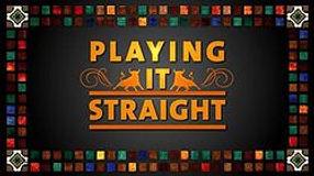 PLAYING IT STRAIGHT.jpg