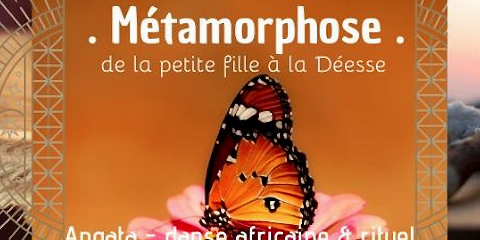 Métamorphose - Rituel de Femmes