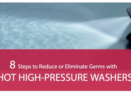 8 Steps to Reduce or Eliminate Germs with HOT/HIGH-PRESSURE WASHERS