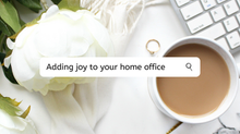 Bringing JOY into your HOME office