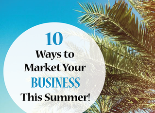 10 Ways to Market Your Business This Summer