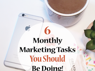 6 Monthly Marketing Tasks You Should Be Doing
