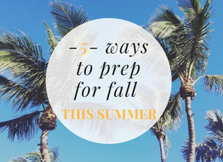 5 Ways to Prep for Fall This SUMMER