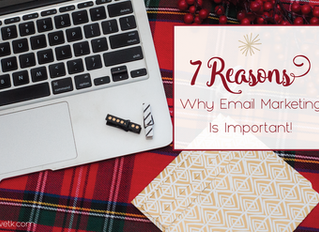 7 Reasons Why Email Marketing Is Important to Your Business