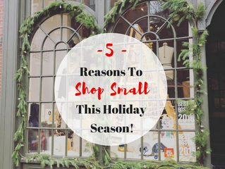 5 Reasons to Shop Small This Holiday Season!