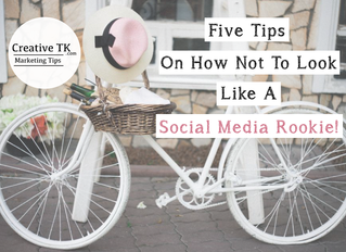 Five Tips On How Not To Look Like A Social Media Rookie!