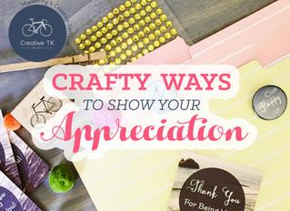 Crafty Ways to Show Your Appreciation