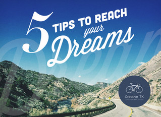 5 Tips to Reach Your Dreams