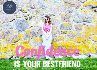 Confidence is Your Best Friend