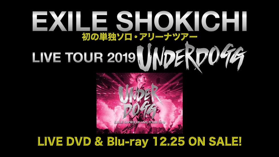 『EXILE SHOKICHI LIVE TOUR 2019 UNDERDOGG』 TEASER①