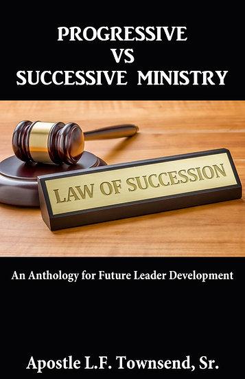 Progressive vs. Successive Ministry