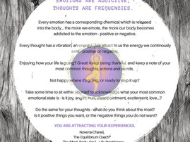 EMOTIONS ARE ADDICTIVE; THOUGHTS ARE FREQUENCIES.