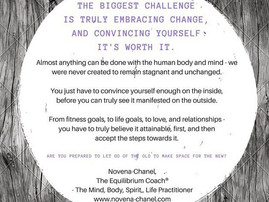 The biggest challenge is truly embracing change, and convincing yourself it's worth it.