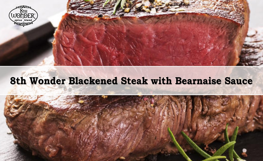 8th Wonder Blackened Steak with Bearnaise Sauce