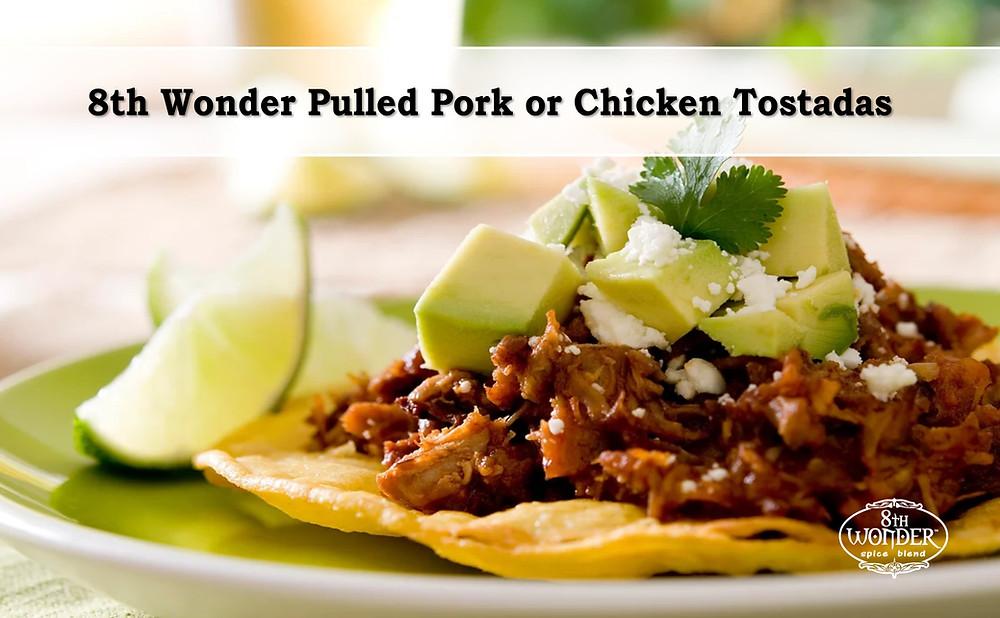 8th Wonder Pulled Pork or Chicken Tostadas