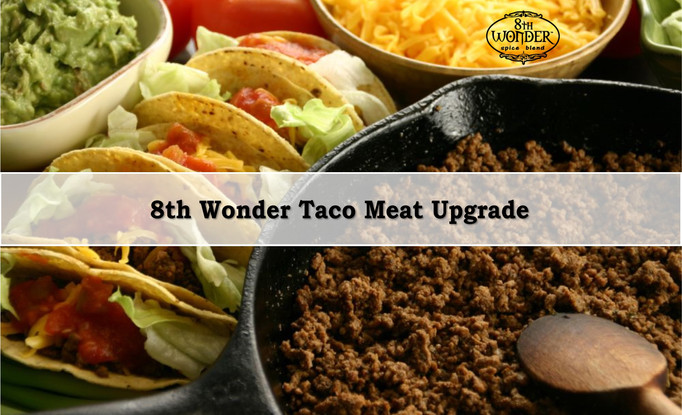 8th Wonder Taco Meat Upgrade