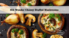 8th Wonder Cheesy Stuffed Mushrooms