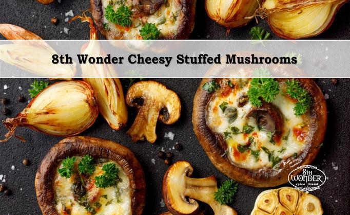8th Wonder Cheesy Stuffed Mushrooms