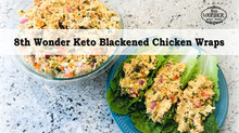 8th Wonder Keto Blackened Chicken Wraps