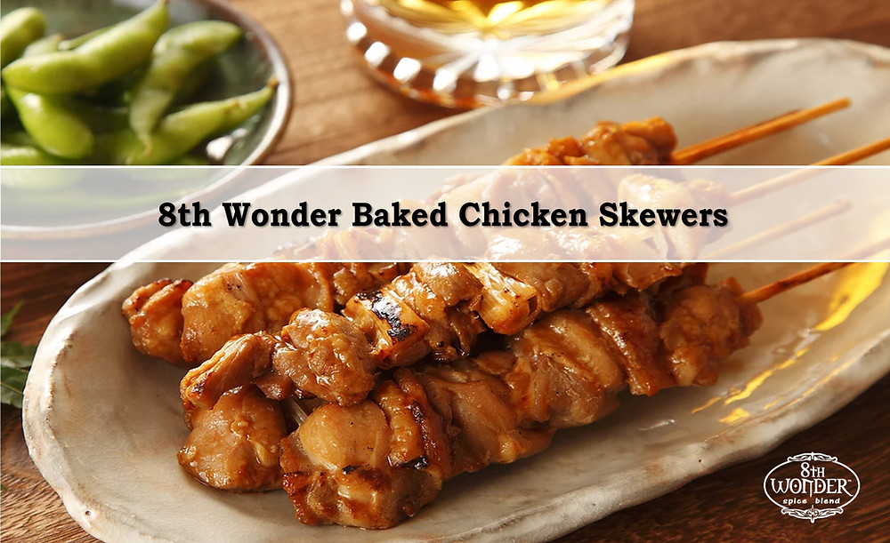 8th Wonder Baked Chicken Skewers