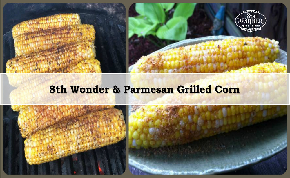 8th Wonder and Parmesan Grilled Corn
