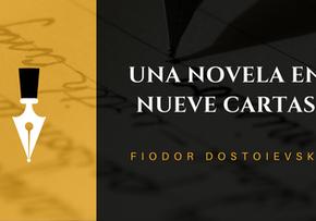 Una novela en nueve cartas, Fiodor Dostoievski