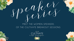 Cultivate, Roll Hill Church, Vintage Grace, District Church, Sun Hills Church, El Dorado Hills, Women, Conference
