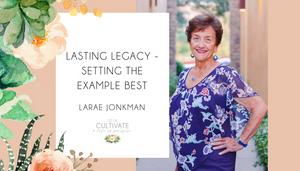 Cultivate, Women's conference, Vintage Grace Church, LaRae Jonkman, legacy, grandparent, mentor, El Dorado Hills