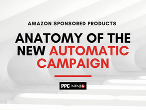 Anatomy of the New Automatic Campaign