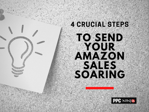 4 Crucial Steps to Send your Amazon Sales Soaring