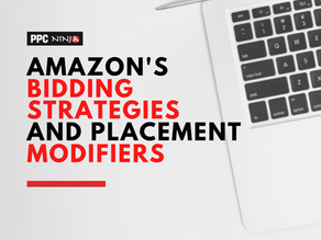 Amazon's Bidding Strategies and Placement Modifiers