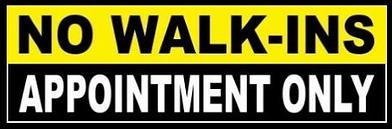 no walkins appt only.png