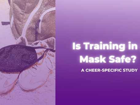 Is Training in a Mask Safe? A Cheer-Specific Study