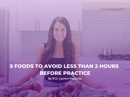 5 Foods to Avoid Less than 2 Hours Before Practice
