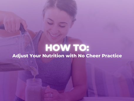 How To: Adjust Your Nutrition with No Cheer Practice