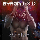 Byron Gold - So High (Artwork).jpg