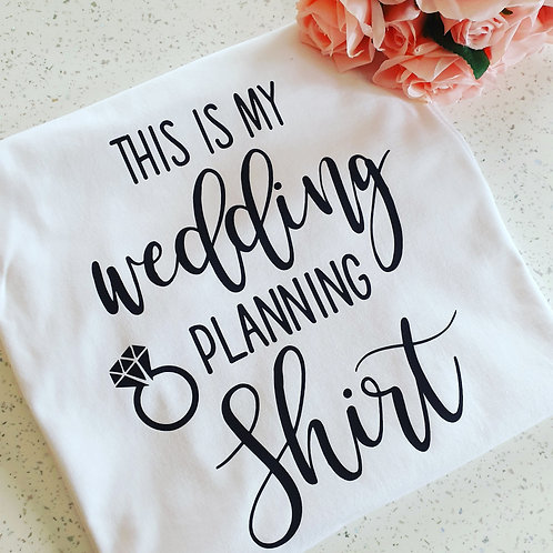 This Is My Wedding Planning Shirt