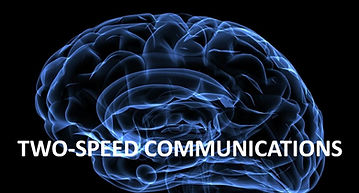 2 speed communication from Dr Kahneman: the  fast, instinctive and effortless system 1 and the slow and rational system 2