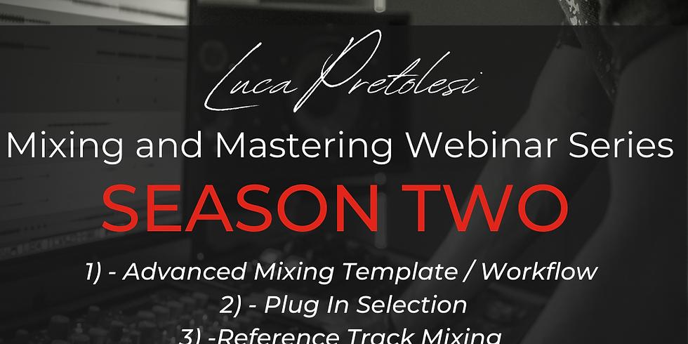 Luca Pretolesi Mixing + Mastering Webinar Season 2