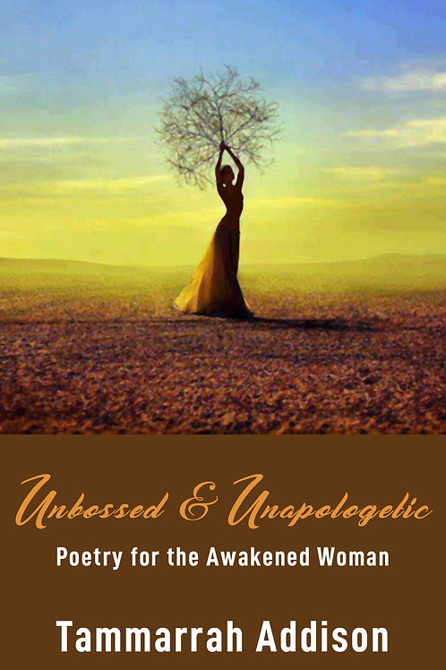 Unbossed & Unapologetic: Poetry for the Awakened Woman