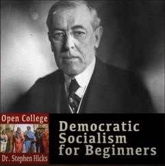 Stephen Hicks on Democratic Socialism