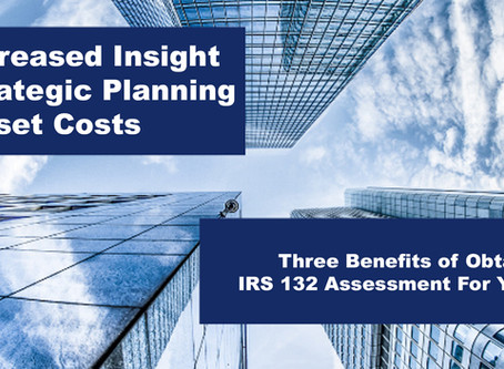 Three Benefits of Obtaining an IRS 132 Assessment For Your Business