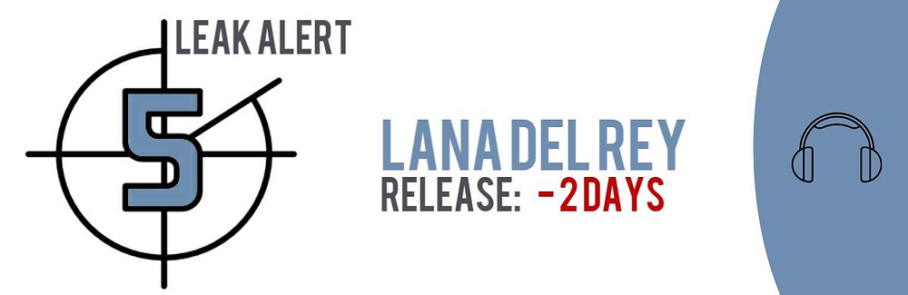 Teaser image of the TECXIPIO Leak Alert. Lana del Rey's album 'Lust for Life' has been leaked two days before the official release!