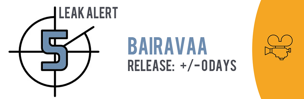 Teaser image of the TECXIPIO Leak Alert showing Bairavaa, which has been released in P2P networks on the same day like the official release