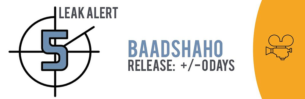 """Teaser image of the TECXIPIO Leak Alert. The Hindi movie """"Baadshaho"""" has been leaked in P2P networks on September 1, 2017."""
