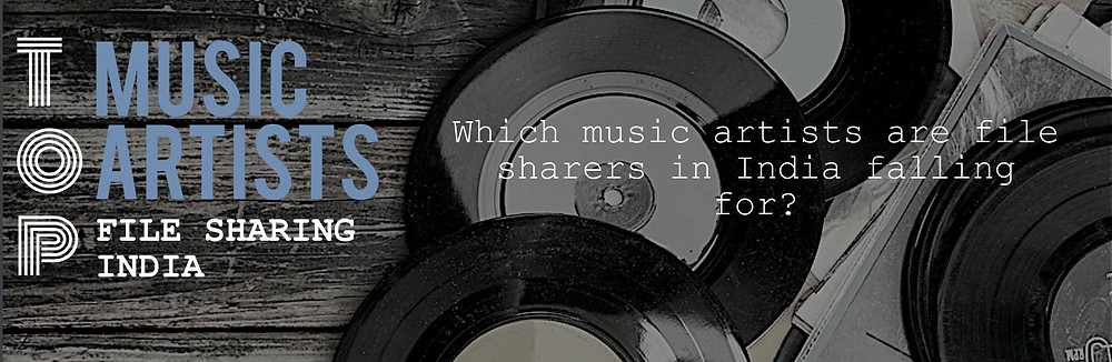 "Header of TECXIPIO infographic on India's list of popular music artists. A teaser is saying: ""Which music artists are file sharers in India falling for?"""