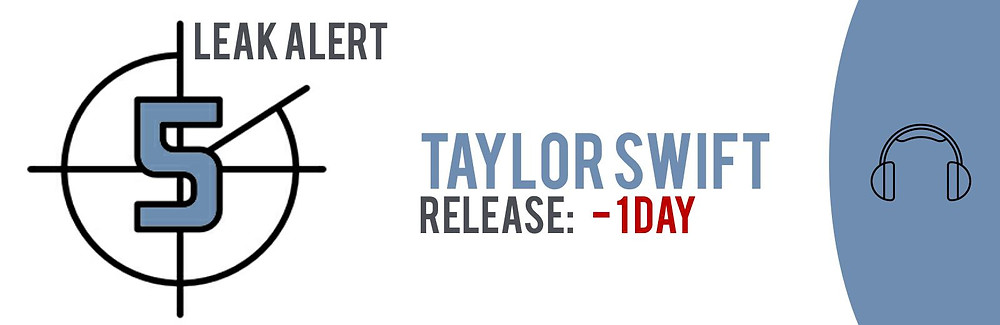 TECXIPIO Leak Alert. Taylor Swift's 'Reputation' leaked one day ahead of the official schedule.