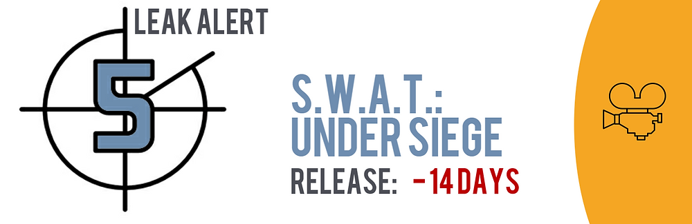 Teaser image of the TECXIPIO Leak Alert showing the movie S.W.A.T.: Under Siege has been released 14 days before the official release date