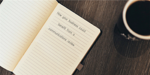 How your business could benefit from a communications review